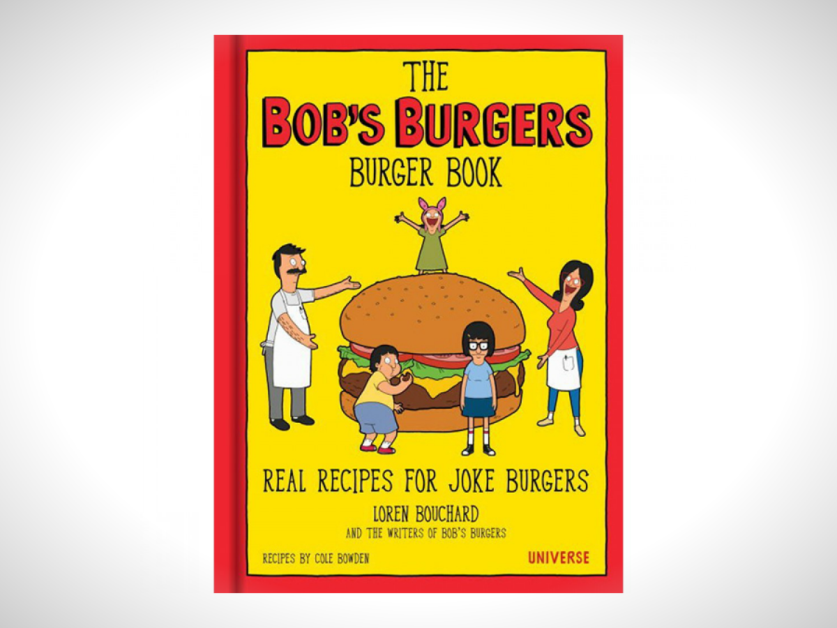 Image of The Bob's Burgers Burger Book: Real Recipes for Joke Burgers